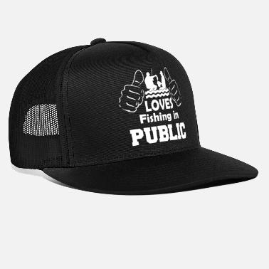 Public Fishing In Public - Trucker Cap