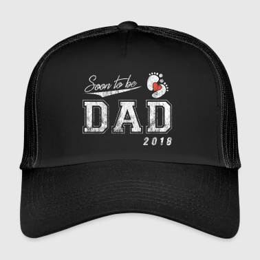 Soon To Be Dad 2018 - Future Father 2018 Daddy - Trucker Cap