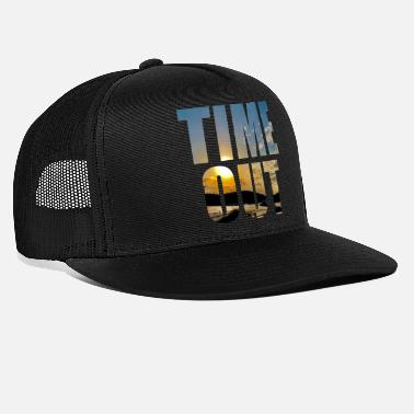 Time Out Time out time out - Trucker Cap