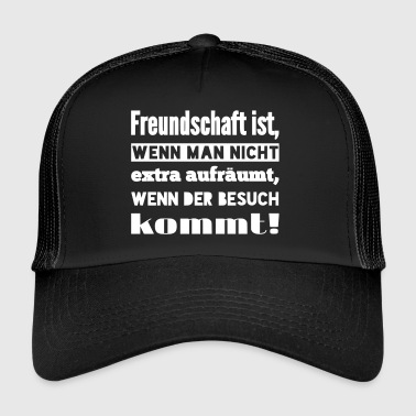 Extra FRIENDSHIP IS IF YOU DO NOT EXTRA EXTRA! - Trucker Cap