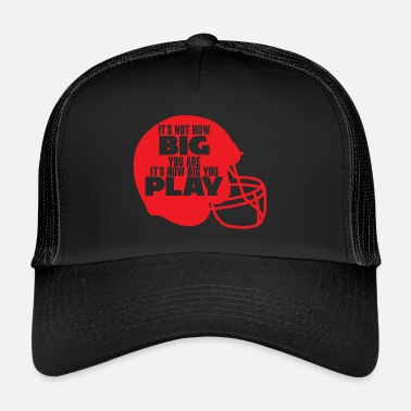 49ers Football: It´s not how big you are. It´s how big - Trucker Cap