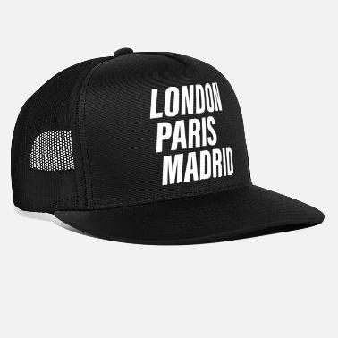 Londra London Paris Madrid - Trucker Cap