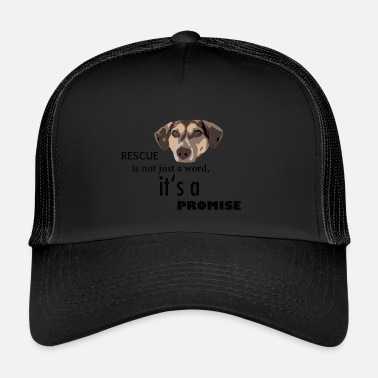 Animal Rescue TS rescue is a promise - Trucker Cap