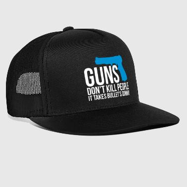 Takes bullets dummy - guns - Trucker Cap