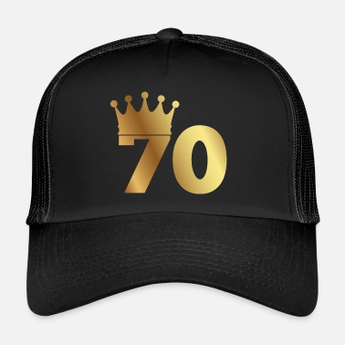 70th Birthday 70th birthday: 70 with crown - Trucker Cap