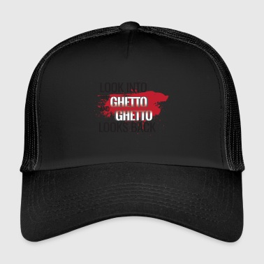 Ghetto Guarda nel Ghetto e Ghetto guarda indietro! - Trucker Cap