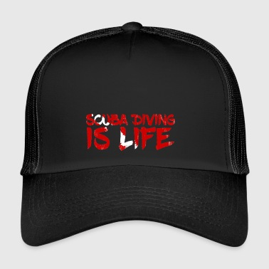 Diving / Diving: Scuba Diving Is Life - Trucker Cap
