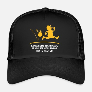 Bomb Squad When A Bomb Squads Running, Follow Him! - Trucker Cap