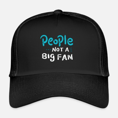 Fan Introverts Folk ikke en stor fan - ikke en fan - Trucker Cap