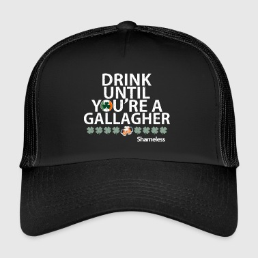 Drink Until You re A Gallagher Shameless quote - Trucker Cap
