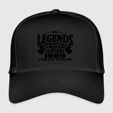 Legends are born in january 1969 - Trucker Cap