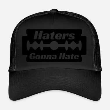 Haters Gonna Hate haters gonna hate - Gorra trucker
