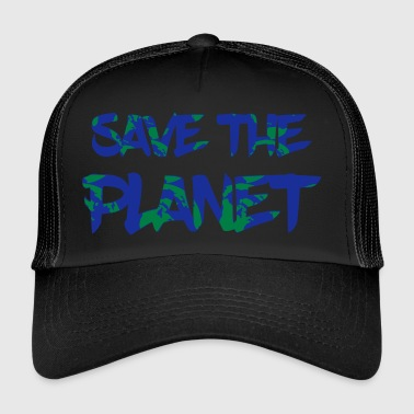 Save the Planet - Save the Earth - Trucker Cap