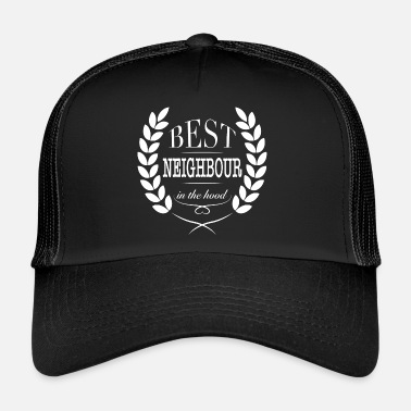 Neighbor Neighbor Best neighbor in the hood - Trucker Cap