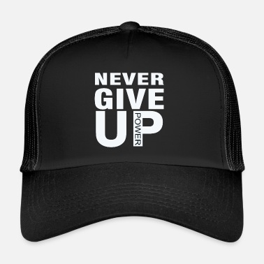 Up Never give up - Trucker Cap