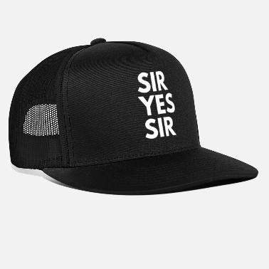 Sir sir yes sir - Trucker Cap