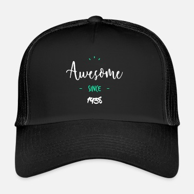 Since Awesome since 1938- - Trucker Cap