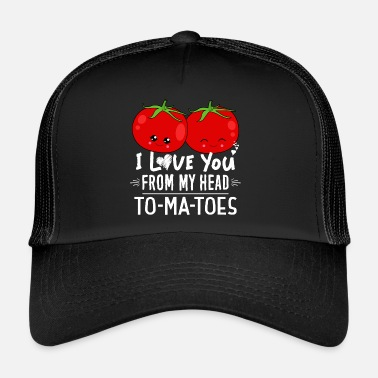 Boyfriend Funny Food Tomatoes themed Valentines Day T-Shirt - Trucker Cap
