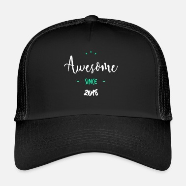 Since Awesome since 2018 - - Trucker Cap