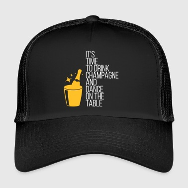 Prosecco Time To Drink Champagne And Dance On The Table - Trucker Cap