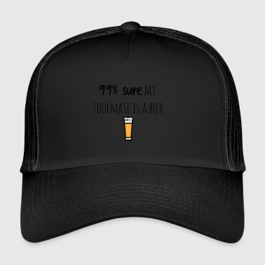 My soulmate is a beer - Trucker Cap
