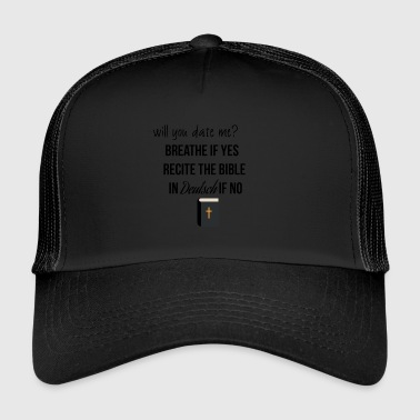 Will you date me? - Trucker Cap
