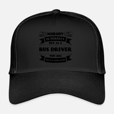 Bus Driver Perfect bus driver Bus driver Motor vehicle Car - Trucker Cap
