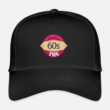 Mature matured since the 60s - Trucker Cap