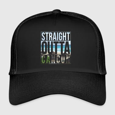 Straight outta Cancun - Trucker Cap