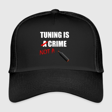 Relooker TUNING IS NOT A CRIME Geschenkidee Motiv Design - Trucker Cap