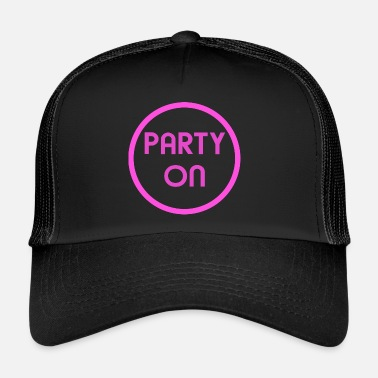 Party party - Trucker Cap