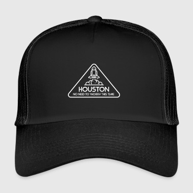 Nasa Houston this time no problem nasa gift rocket - Trucker Cap