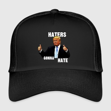 Trump Hater Trump / Donald Trump / Haters kommer til at hate - Trucker Cap