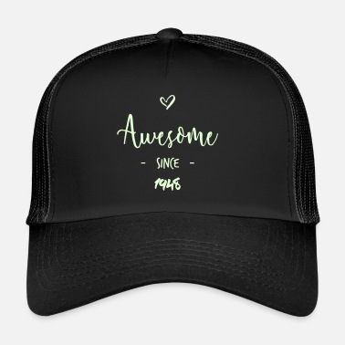 Since Awesome since 1948 - Trucker Cap