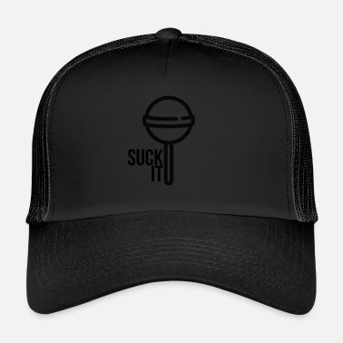 Suck SUCK IT - Trucker Cap