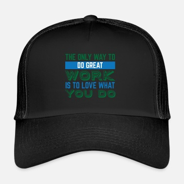 Job Travail Motivation Grand Job Job - Trucker Cap