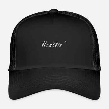 Hustle Hustlin - Trucker Cap