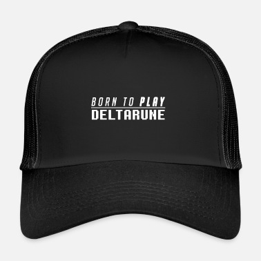 Undertale Born to play DELTARUNE - Trucker Cap