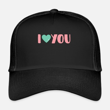 I Heart I Heart You - Trucker Cap