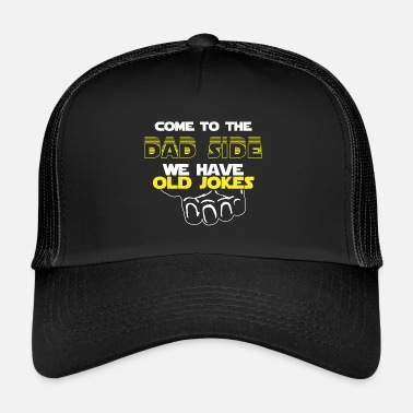 Fantasy Come To The Dad Side We Have Old Jokes Gift - Trucker Cap