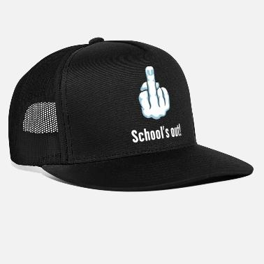 Middle Finger School's Out! (Fuck You / Fuck Off) - Trucker Cap