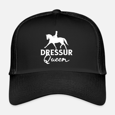 Dressage Dressage Queen - Horse Riding Dressage Horse Pony Tournament - Trucker Cap