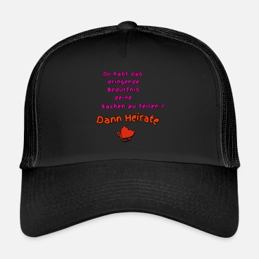 Heirat Dann Heirate - Trucker Cap