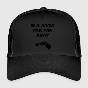 in a river far far away - Trucker Cap