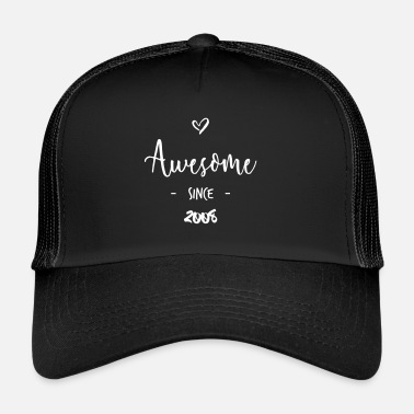 Since Awesome since 2008 - Trucker Cap