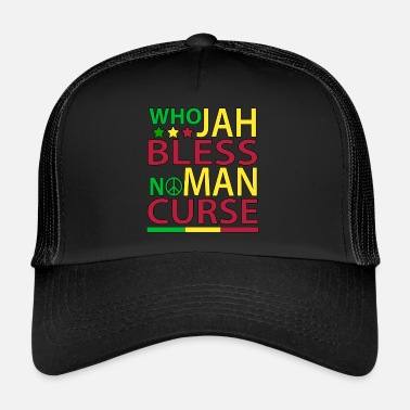 Reggae Who Jah Bless No Man Curse - Trucker Cap