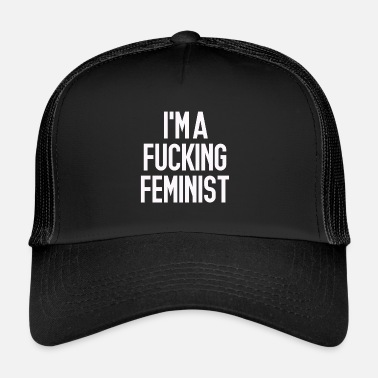 FEMENIST IMA FUCKING FEMINIST SHIRT - Trucker Cap