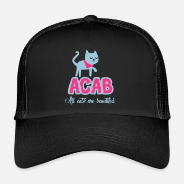 Acab Tous les chats Are Beautiful - Trucker Cap