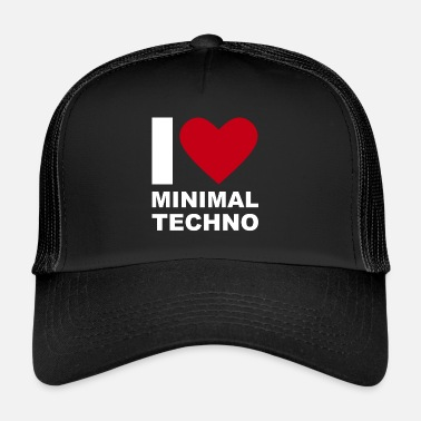 I Love Techno I LOVE MINIMAL TECHNO - Trucker Cap