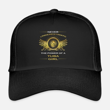 Tuba NEVER UNDERESTIMATE GIRL WIFE WOMAN TUBA PLAYER - Trucker Cap